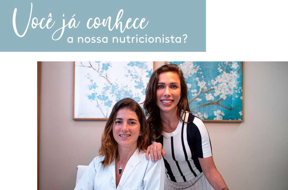 Você já conhece a nossa nutricionista?