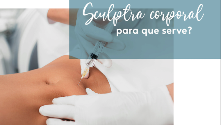 Sculptra corporal – Para que serve?